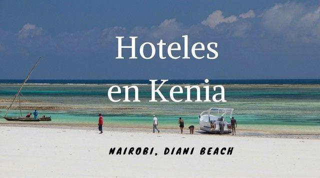 Hoteles en Kenia. Parte I