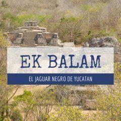 Ek Balam o el jaguar negro