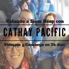 Volando a Siem Reap con Cathay Pacific
