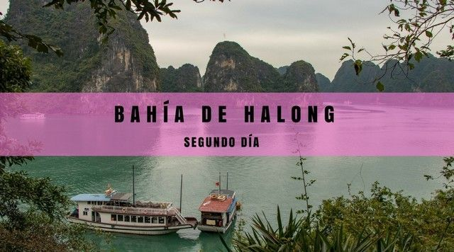 SEGUNDO DIA EN LA BAHIA DE HALONG