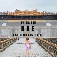 Hue y su ciudad púrpura prohibida.