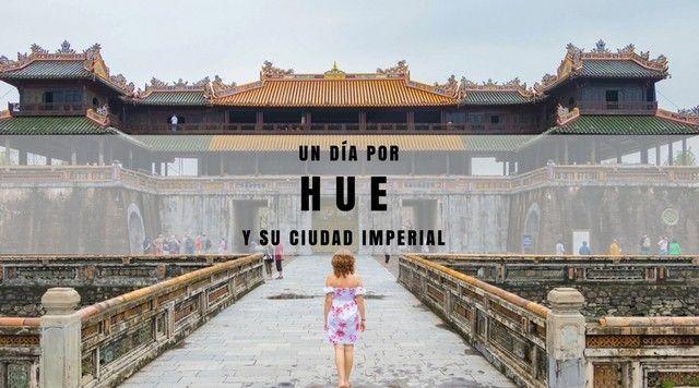 HUE Y SU CIUDADELA VIETNAM PORTADA
