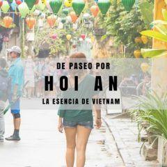 Hoi An, la esencia de Vietnam