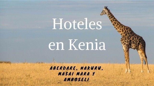 Hoteles en Kenia. Parte II