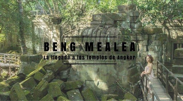Beng Mealea, el primer contacto con Angkor