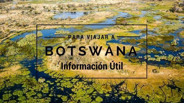 Botswana: infomación útil para viajar