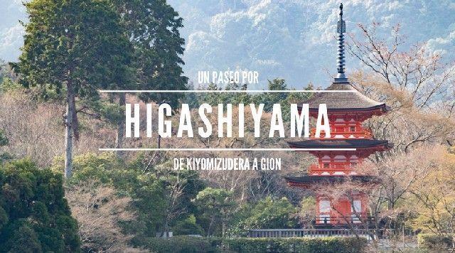 de kiyomizudera a gion un paseo por higashiyama