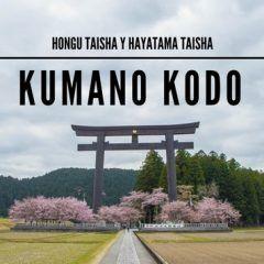 Kumano Kodo: Hongu y Hayatama Taisha