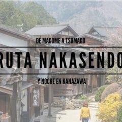 La Ruta Nakasendo: De Magome a Tsumago