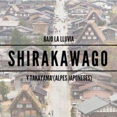 Shirakawago y Takayama en el día