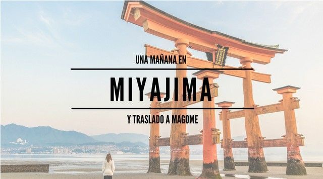Miyajima y camino a Magome