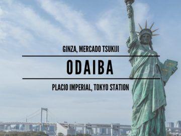 Odaiba, Ginza y Manurouchi o la estación de Tokio.