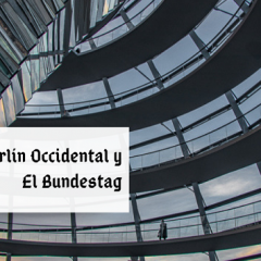 El Berlin Occidental y el Bundestag