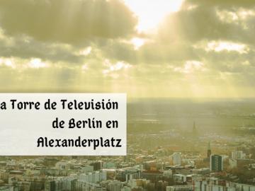 La torre de Televisión en Alexanderplatz