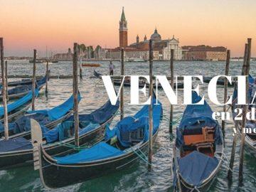 Venecia en 2 días (y medio). Guía de Viaje.
