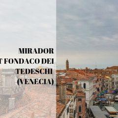 Mirador T Fondaco Dei Tedeschi (Venecia)