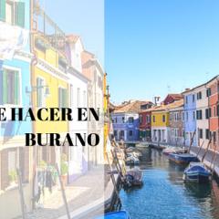 Que ver en Burano y Cannaregio
